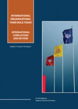 International Organisations, their role today - International Correlations and Beyond